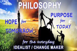 Philosophy for Change Makers: A Hope for Tomorrow. A Purpose for Today